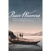 Peace Weavers: Uniting the Salish Coast Through Cross-Cultural Marriages