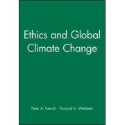 Ethics and Global Climate Change by Peter A. French