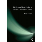 The System Made Me Do it by Rasma Karklins