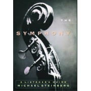 The Symphony by Michael P. Steinberg
