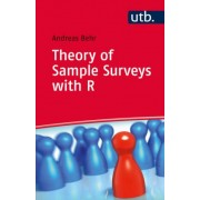 Theory of Sample Surveys with R by Andreas Behr