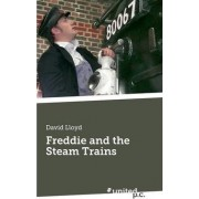 Freddie and the Steam Trains by David Lloyd
