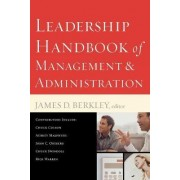 Leadership Handbook of Management and Administration by James D. Berkley