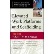 Elevated Work Platforms and Scaffolding by Matthew J. Burkart