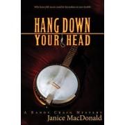 Hang Down Your Head by Janice MacDonald