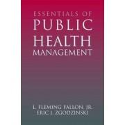 Essentials of Public Health Management by Jr. L. Fleming Fallon