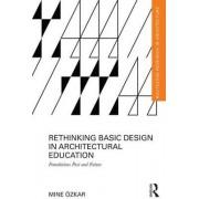 Rethinking Basic Design in Architectural Education by Mine Ozkar