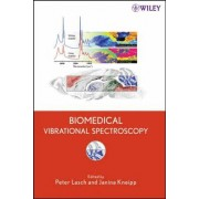 Biomedical Vibrational Spectroscopy by Peter Lasch
