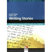 Writing Stories - Developing Language Skills Through Story Making - The Resourceful Teacher Series by David A. Hill