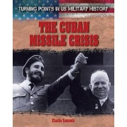 The Cuban Missile Crisis by Charlie Samuels