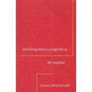 Sociolinguistica Y Pragmatica Del Espanol by Carmen Silva-Corvalan