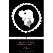 Iola Leroy by Frances Ellen Watkin Harper