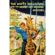 The Happy Hollisters and the Merry-Go-Round Mystery by Jerry West