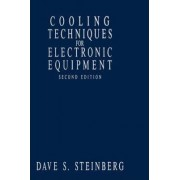 Cooling Techniques for Electronic Equipment by Dave S. Steinberg