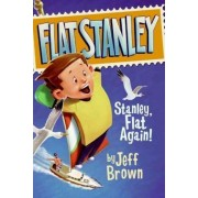 Stanley, Flat Again! by Jeff Brown