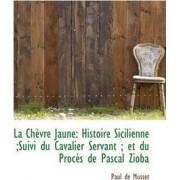 La Ch Vre Jaune by Paul De Musset