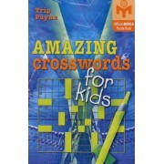 Amazing Crosswords for Kids by Trip Payne