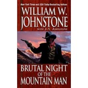 Brutal Night of the Mountain Man by William W. Johnstone