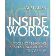 Inside Words: Tools for Teaching Academic Vocabulary, Grades 4-12 [With CDROM]