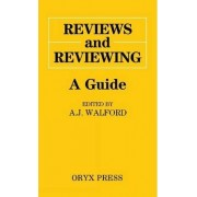 Reviews and Reviewing by A. J. Walford