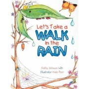 Let's Take a Walk in the Rain by Kathy Johnson