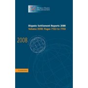 Dispute Settlement Reports 2008: Volume 18, Pages 7163-7758 2008: v. 18 by World Trade Organization