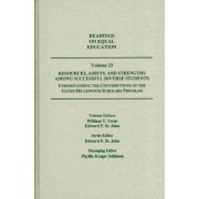 Readings on Equal Education: Resources, Assets, and Strengths Among Successful Diverse Students: Understanding the Contributions of the Gates Millennium Scholars Program v. 23 by Edward P. St. John