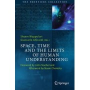 Space, Time, and the Limits of Human Understanding by Shyam Wuppuluri
