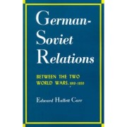 German-Soviet Relations Between the Two World Wars by Edward Hallett Carr