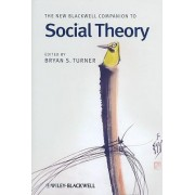 The New Blackwell Companion to Social Theory by Professor Bryan S. Turner