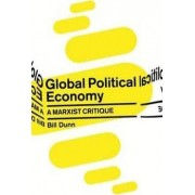 Global Political Economy by Bill Dunn