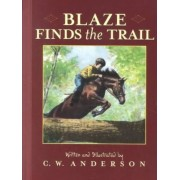 Blaze Finds the Trail by C W Anderson