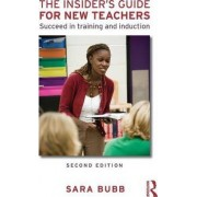 The Insider's Guide for New Teachers by Sara Bubb
