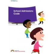 School Admissions Code by Schools and Families Great Britain: Department for Children