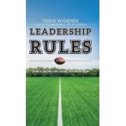 Leadership Rules by Chris Widener