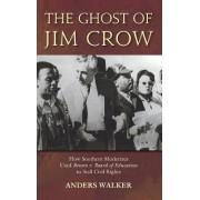 The Ghost of Jim Crow by Anders Walker