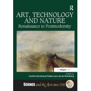 Art, Technology and Nature: Renaissance to Postmodernity