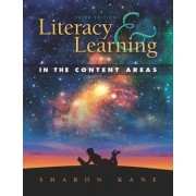 Literacy and Learning in the Content Areas by Sharon Kane