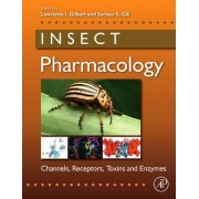 Insect Pharmacology by Lawrence I. Gilbert