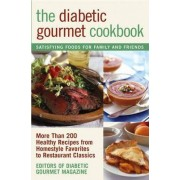 The Diabetic Gourmet Cookbook by Editors of The Diabetic Gourmet magazine