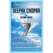 Seven Spiritual Laws of Superheroes by Deepak Chopra