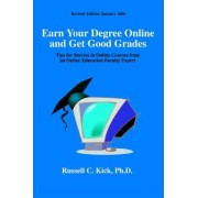 Earn Your Degree Online and Get Good Grades by Russell C Kick