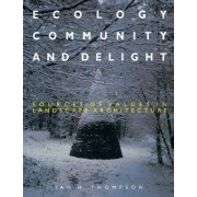 Ecology, Community and Delight by Ian Thompson