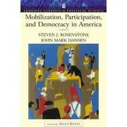 Mobilization, Participation and Democracy in America by Steven J. Rosenstone