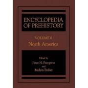 Encyclopedia of Prehistory: North America v. 6 by Peter N. Peregrine