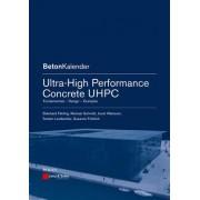 Ultra-High Performance Concrete Uhpc by Ekkehard Fehling