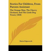 Stories for Children, from Parents Assistant by Maria Edgeworth