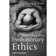 An Introduction to Evolutionary Ethics by Scott M. James
