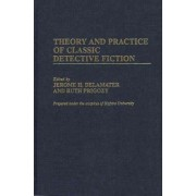 Theory and Practice of Classic Detective Fiction by Jerome H. Delamater