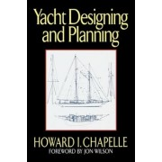 Yacht Designing and Planning: For Yachtsmen, Students, and Amateurs